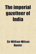 The Imperial Gazetteer of India (Volume 11) af William Wilson Hunter