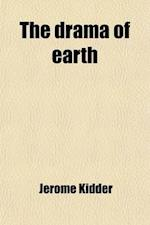 The Drama of Earth af Jerome Kidder