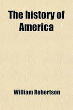 The History of America (Volume 2) af William Robertson