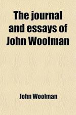 The Journal and Essays of John Woolman af John Woolman