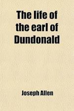 The Life of the Earl of Dundonald af Joseph Allen