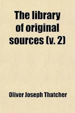 The Library of Original Sources (Volume 2) af Oliver Joseph Thatcher