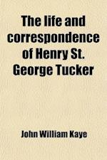 The Life and Correspondence of Henry St. George Tucker; Late Accountant-General of Bengal and Chairman of the East India Company af John William Kaye, John William Kaye