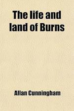 The Life and Land of Burns af Allan Cunningham
