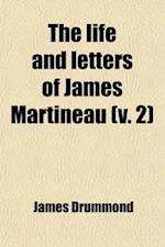 The Life and Letters of James Martineau (Volume 2) af James Drummond