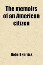 The Memoirs of an American Citizen af Robert Herrick