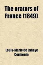 The Orators of France af Louis-Marie De LaHaye Cormenin