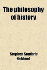 The Philosophy of History af Stephen Southric Hebberd