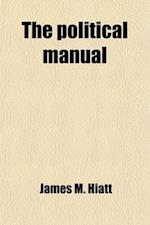 The Political Manual af James M. Hiatt
