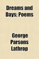 Dreams and Days; Poems af George Parsons Lathrop