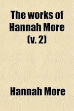 The Works of Hannah More (Volume 2) af Hannah More