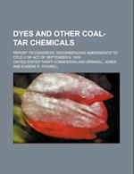 Dyes and Other Coal-Tar Chemicals; Report to Congress, Recommending Amendments to Title V of Act of September 8, 1916 af United States Tariff Commission