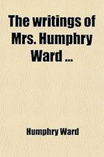 The Writings of Mrs. Humphry Ward (Volume 9) af Mrs Humphry Ward, Humphry Ward