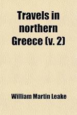 Travels in Northern Greece (Volume 2) af William Martin Leake