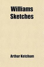 Williams Sketches af Arthur Ketchum