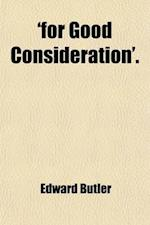 'For Good Consideration'. af Edward Butler