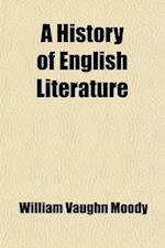A History of English Literature af William Vaughn Moody