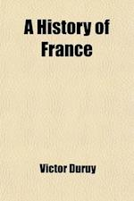 A History of France Volume 1 af Victor Duruy