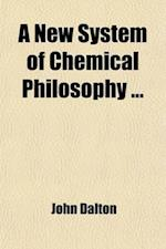 A New System of Chemical Philosophy (Volume 2) af John Dalton