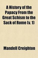 A History of the Papacy from the Great Schism to the Sack of Rome (Volume 1) af Mandell Creighton