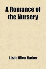 A Romance of the Nursery af Lizzie Allen Harker