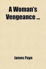 A Woman's Vengeance af James Payn