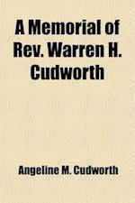 A Memorial of REV. Warren H. Cudworth af Angeline M. Cudworth