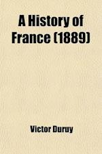 A History of France; By Victor Duruy af Victor Duruy