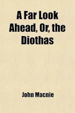 A Far Look Ahead, Or, the Diothas af John Macnie