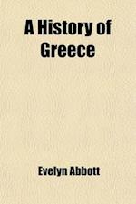 A History of Greece af Evelyn Abbott