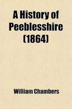 A History of Peeblesshire af William Chambers