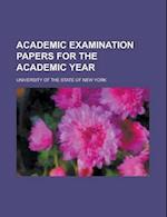 Academic Examination Papers for the Academic Year af University Of The State Of New York