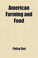 American Farming and Food af Finlay Dun