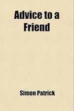 Advice to a Friend af Simon Patrick
