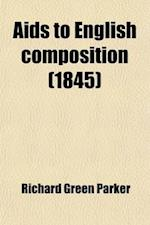 AIDS to English Composition af Richard Green Parker