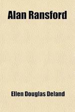 Alan Ransford; A Story af Ellen Douglas Deland