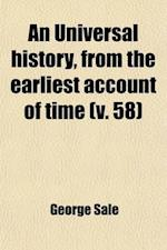 An Universal History, from the Earliest Account of Time (Volume 58) af George Sale