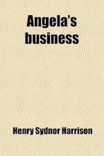 Angela's Business af Henry Sydnor Harrison