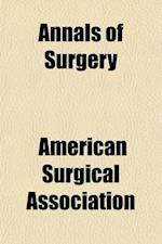 Annals of Surgery (Volume 3) af American Surgical Association