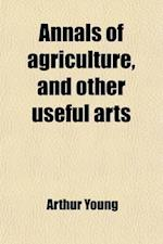 Annals of Agriculture and Other Useful Arts (Volume 29) af Arthur Young