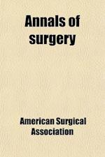Annals of Surgery (Volume 25) af American Surgical Association