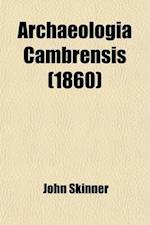 Archaeologia Cambrensis Volume 3, af John Skinner, Cambrian Archaeological Association
