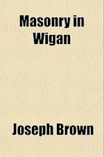 Masonry in Wigan af Joseph Brown