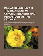 Median Neurotomy in the Treatment of Chronic Tendinitis and Periostosis of the Fetlock af C. Pellerin