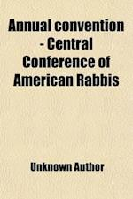 Annual Convention - Central Conference of American Rabbis (Volume 25) af Unknown Author, Central Conference Of American Rabbis