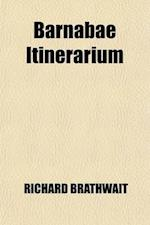 Barnabae Itinerarium (Volume 2) af Richard Brathwait