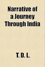Narrative of a Journey Through India af T. D. L