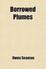 Borrowed Plumes af Owen Seaman, Owen Seaman