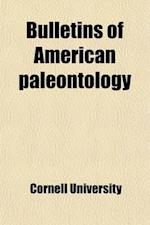 Bulletins of American Paleontology (Volume 5) af Cornell University