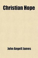 Christian Hope af John Angell James
